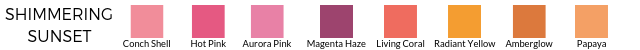 Radiant Yellow, Amberglow, Conch Shell, Hot Pink, Living Coral, Aurora Pink, Magenta Haze, Papaya